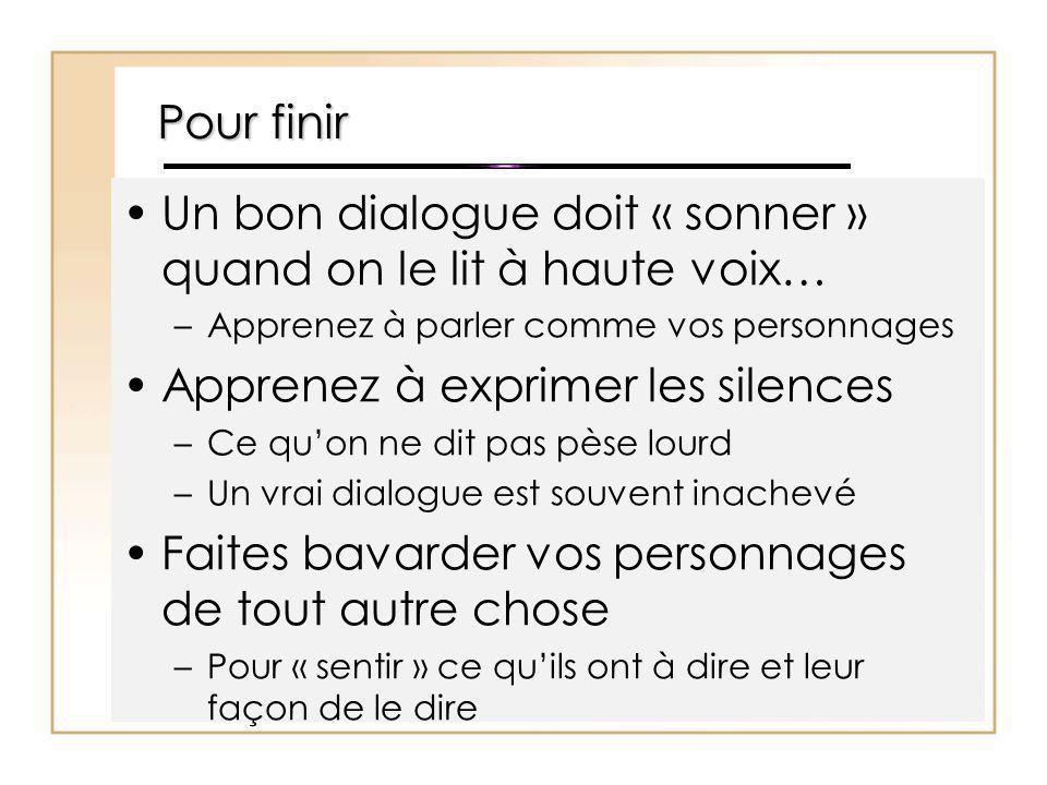 Un bon dialogue doit « sonner » quand on le lit à haute voix…