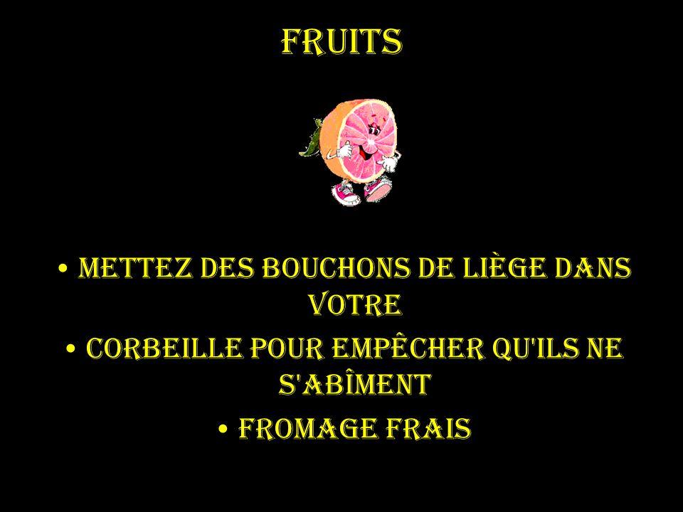 Fruits Mettez des bouchons de liège dans votre