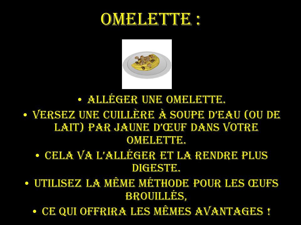 Omelette : Alléger une omelette.