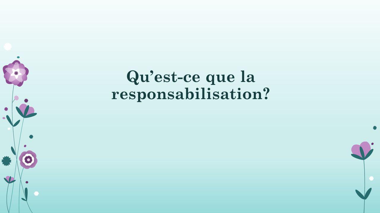 Qu'est-ce que la responsabilisation