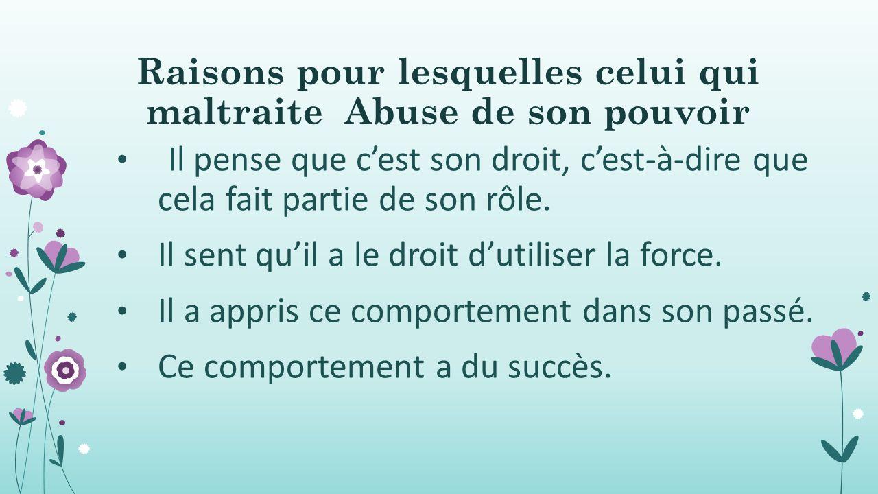 Raisons pour lesquelles celui qui maltraite Abuse de son pouvoir