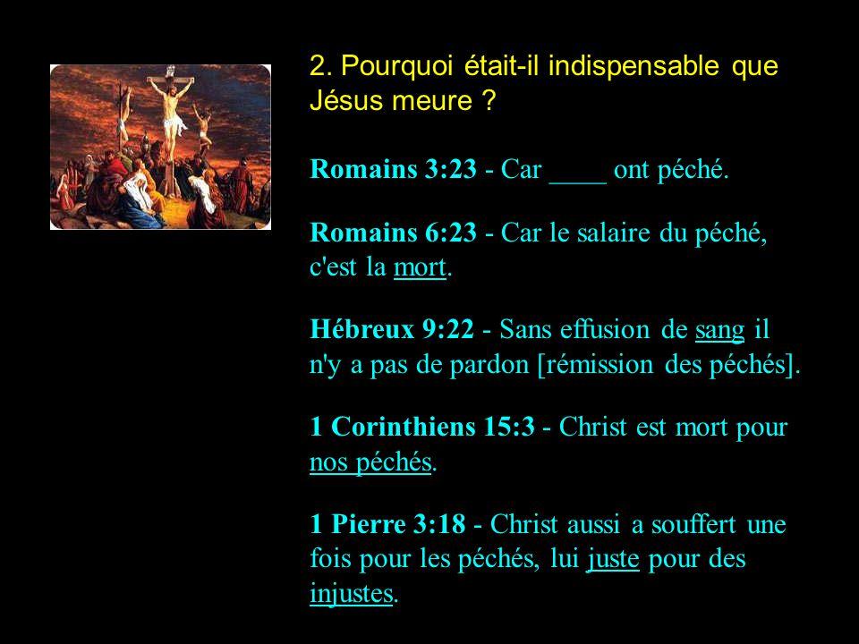 2. Pourquoi était-il indispensable que Jésus meure