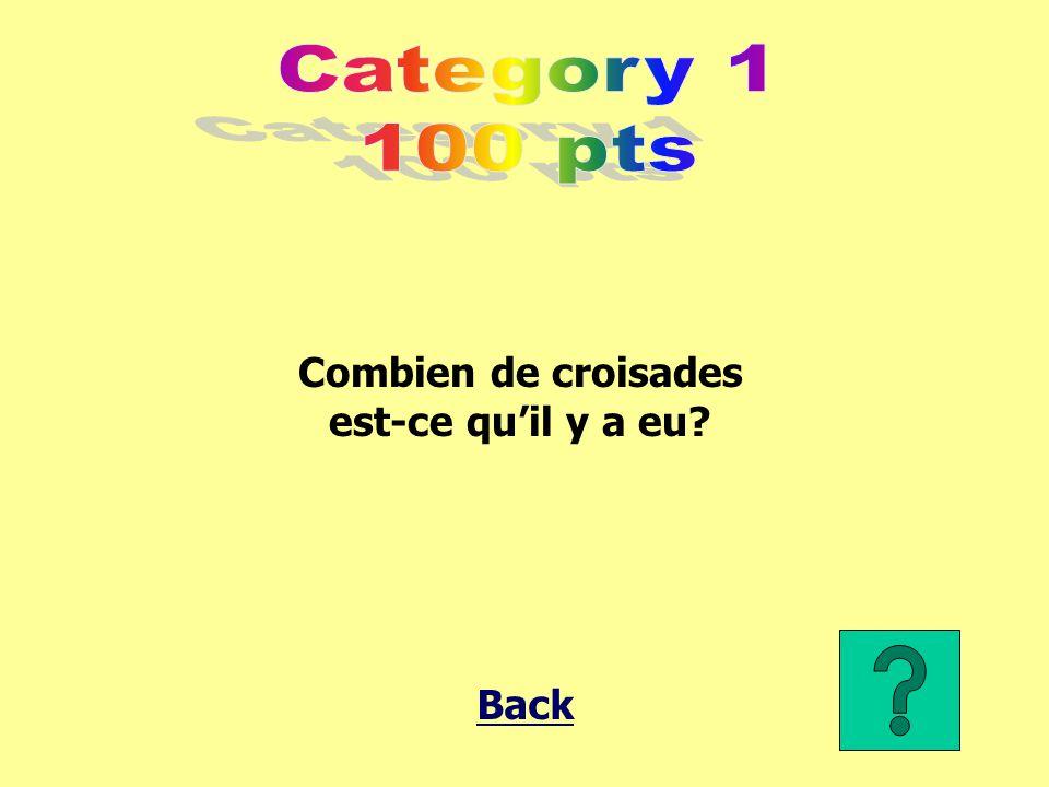 Category 1 100 pts Combien de croisades est-ce qu'il y a eu Back