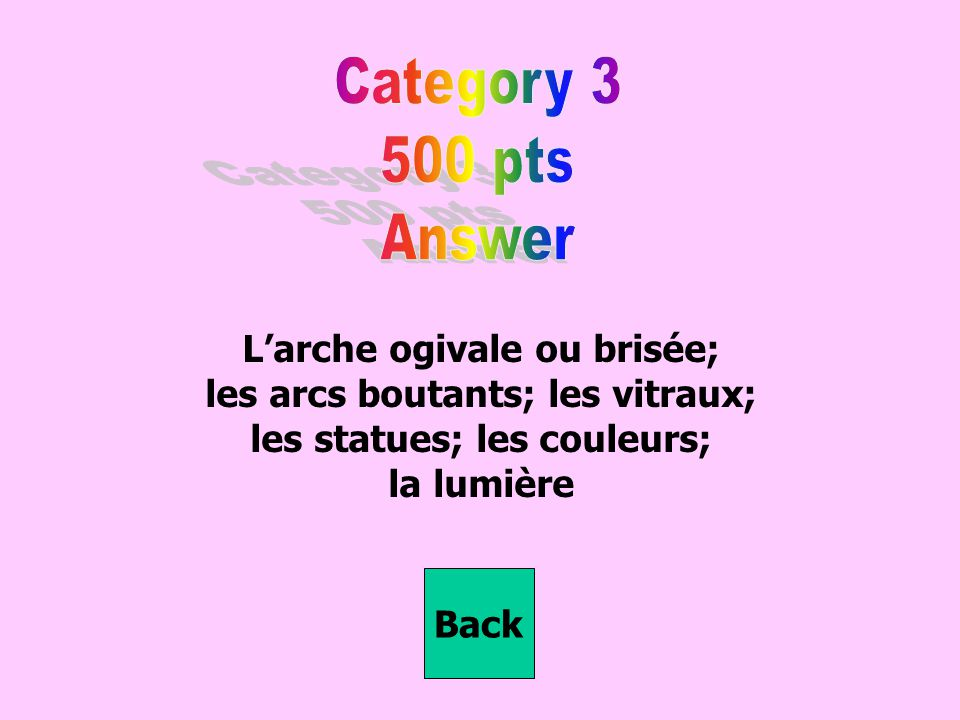 Category 3 500 pts Answer L'arche ogivale ou brisée;