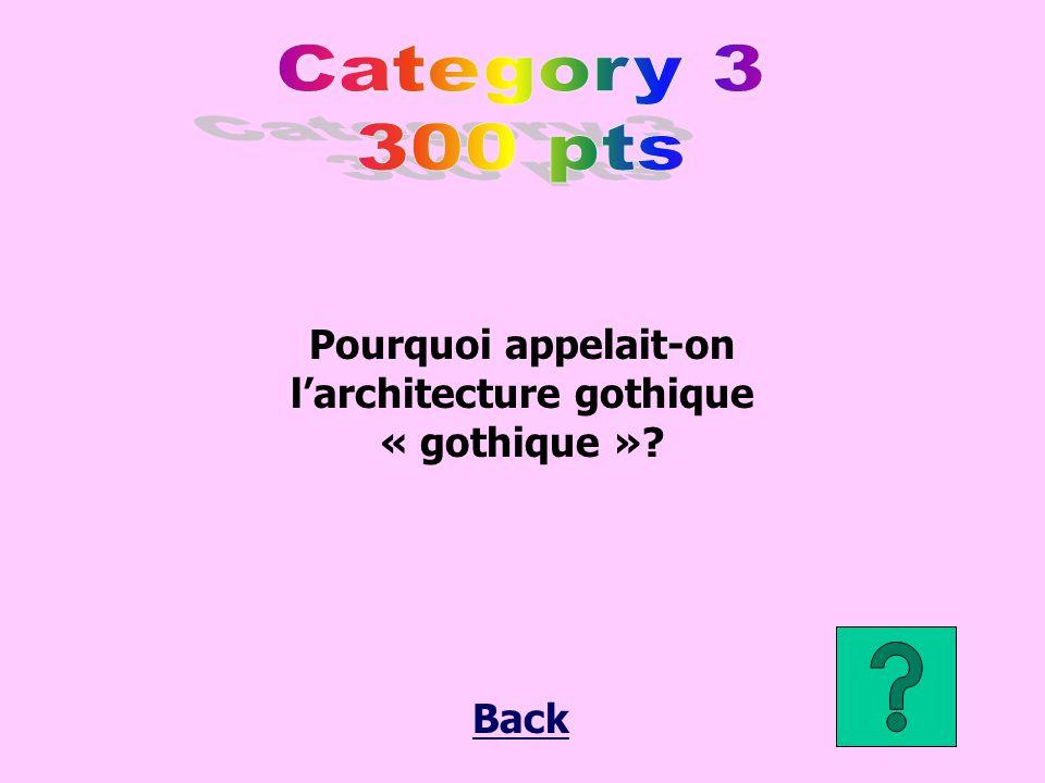 Pourquoi appelait-on l'architecture gothique « gothique »