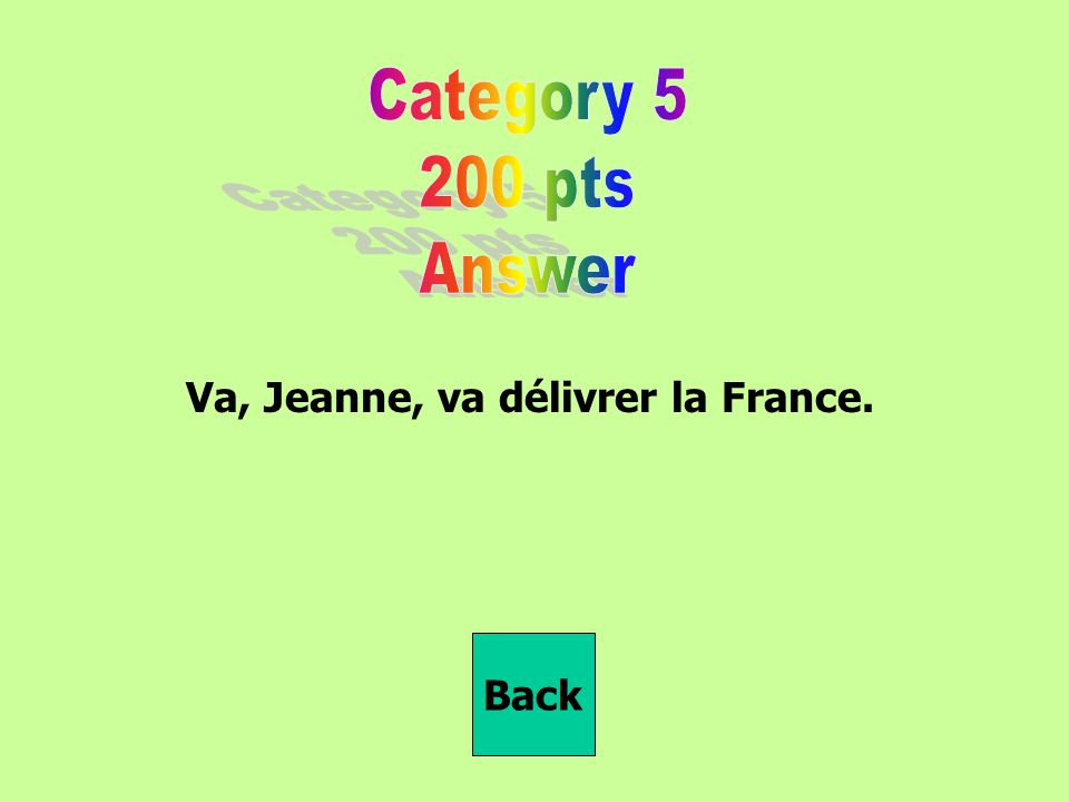 Va, Jeanne, va délivrer la France.