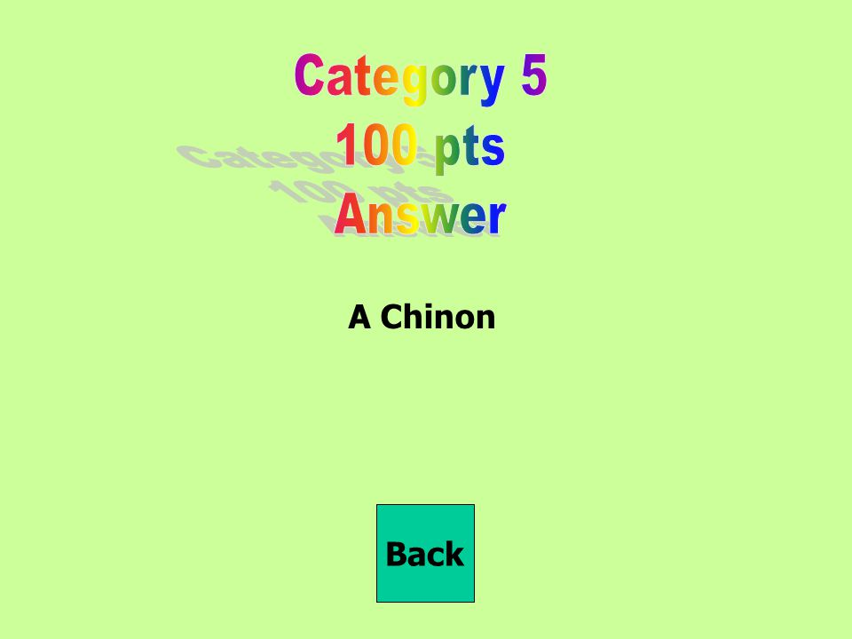 Category 5 100 pts Answer A Chinon Back