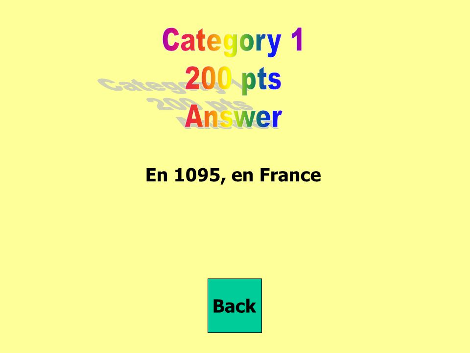 Category 1 200 pts Answer En 1095, en France Back