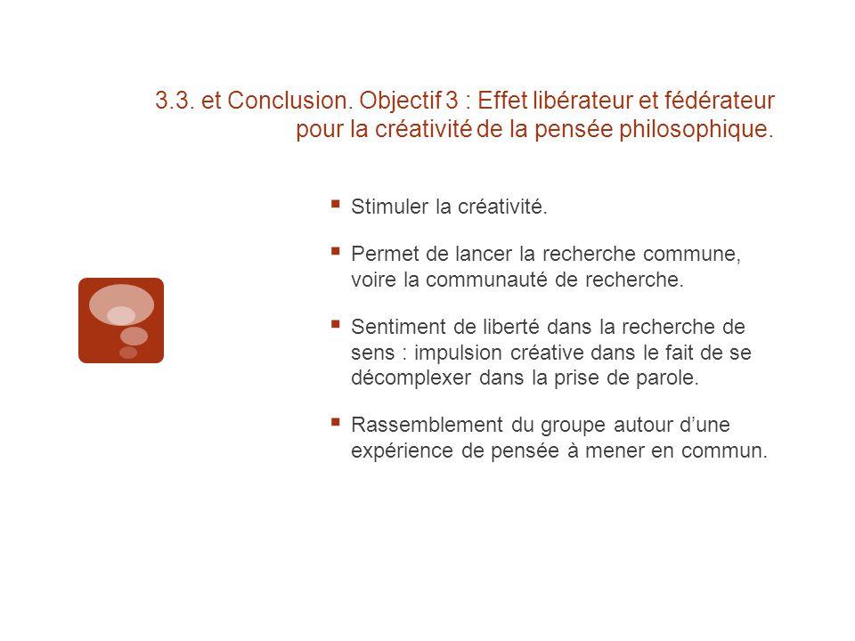 3.3. et Conclusion. Objectif 3 : Effet libérateur et fédérateur pour la créativité de la pensée philosophique.