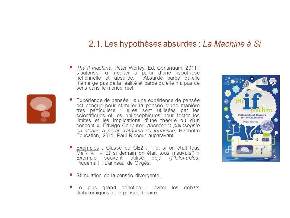2.1. Les hypothèses absurdes : La Machine à Si