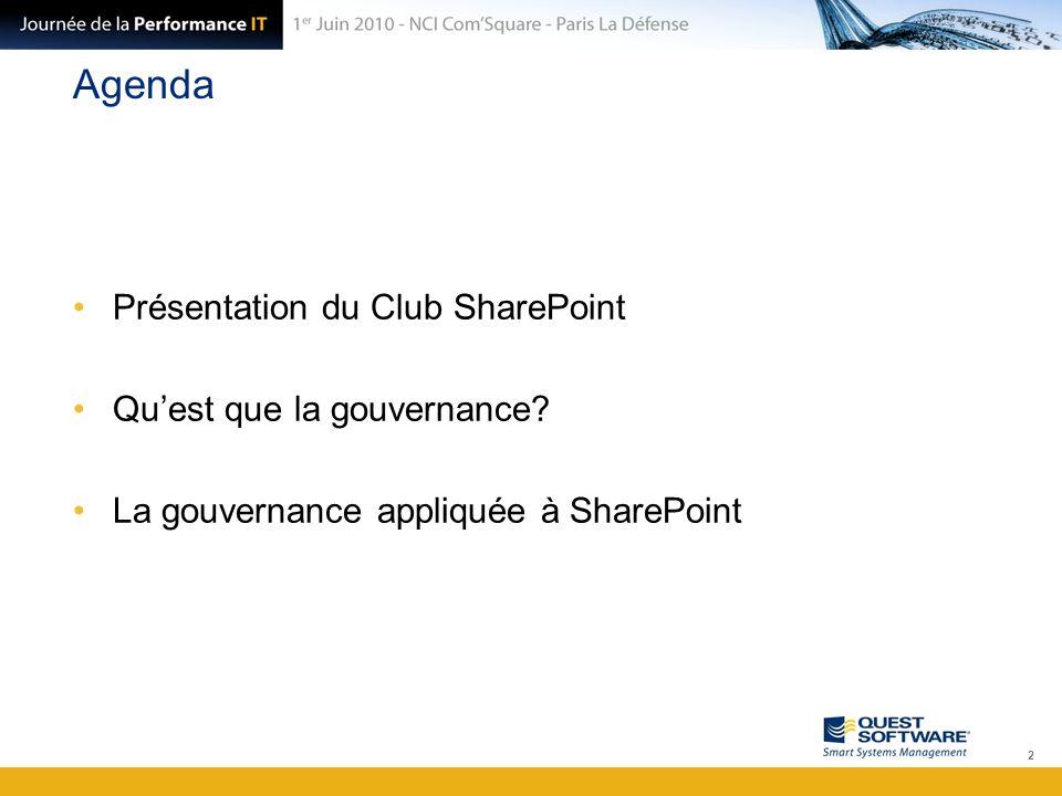 Agenda Présentation du Club SharePoint Qu'est que la gouvernance