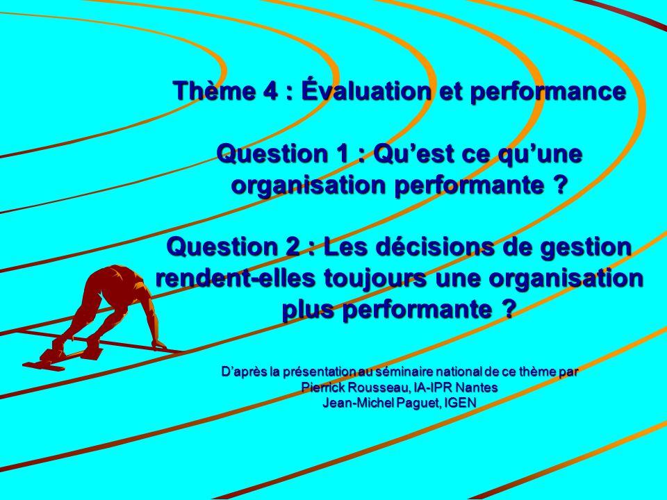 Thème 4 : Évaluation et performance Question 1 : Qu'est ce qu'une organisation performante .