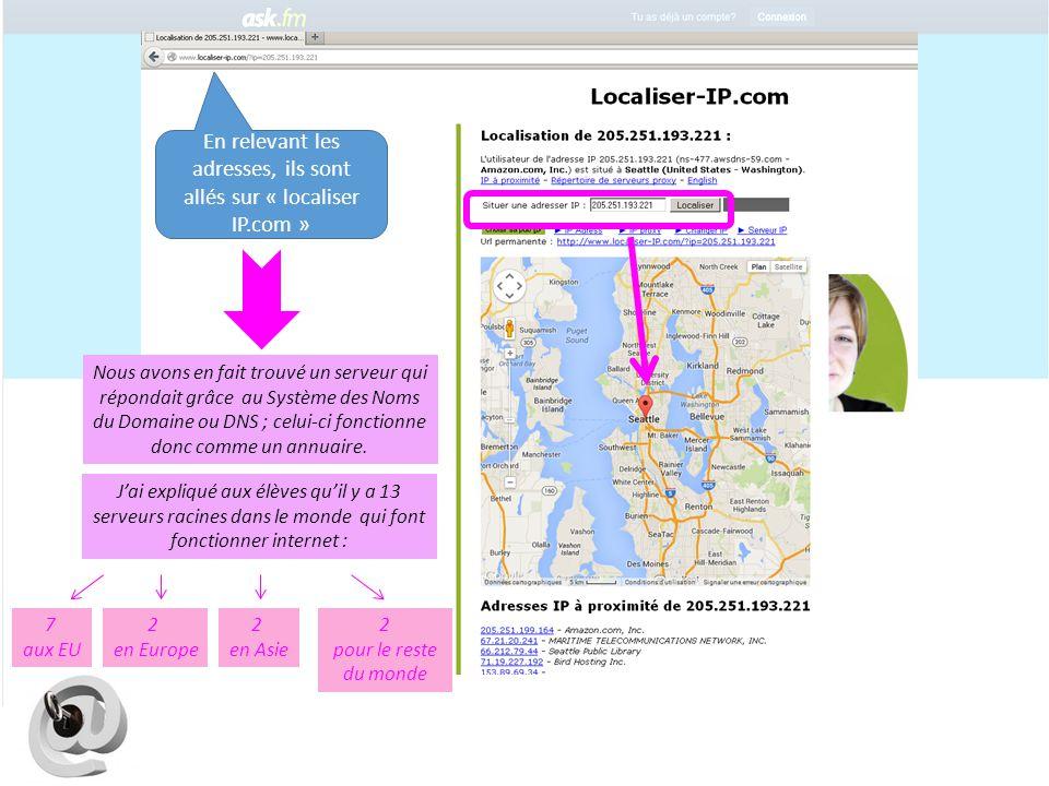En relevant les adresses, ils sont allés sur « localiser IP.com »