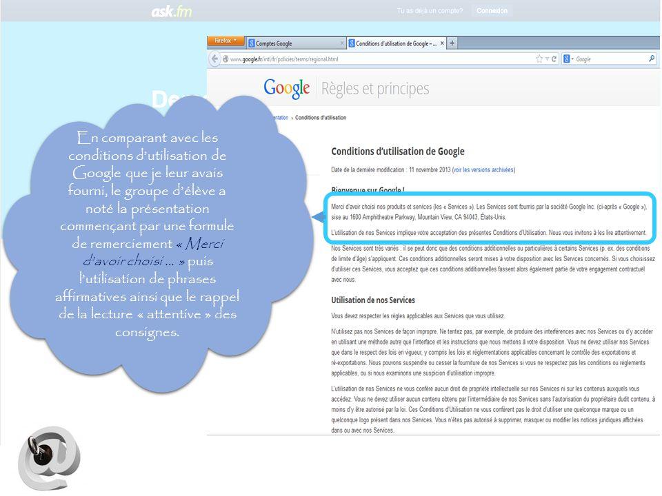 En comparant avec les conditions d'utilisation de Google que je leur avais fourni, le groupe d'élève a noté la présentation commençant par une formule de remerciement « Merci d'avoir choisi … » puis l'utilisation de phrases affirmatives ainsi que le rappel de la lecture « attentive » des consignes.