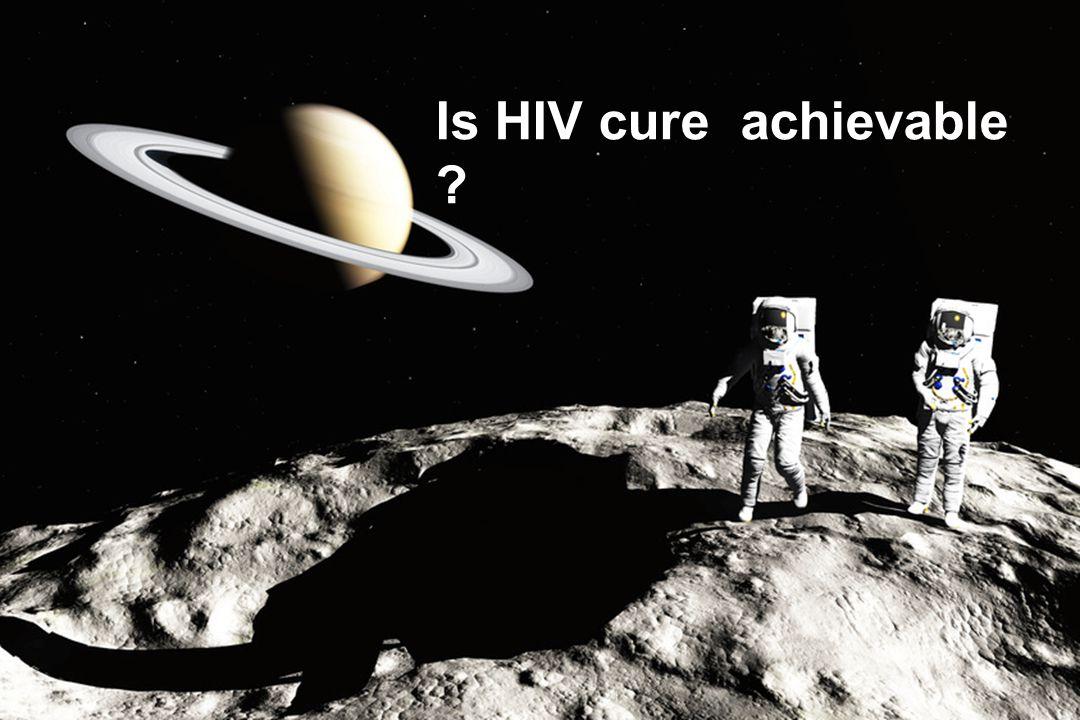 Is HIV cure achievable