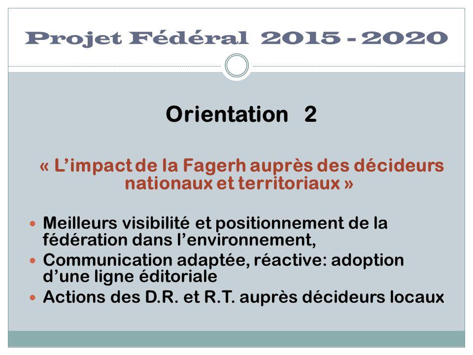 Orientation 2 Projet Fédéral 2015 - 2020