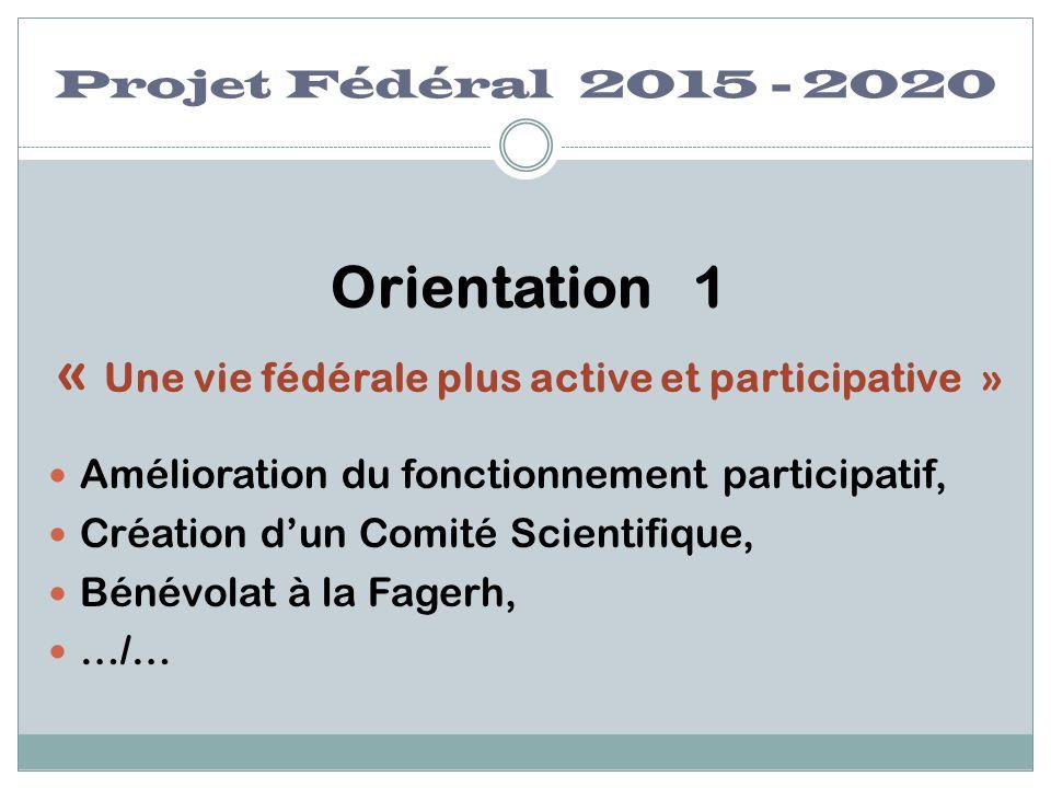 « Une vie fédérale plus active et participative »