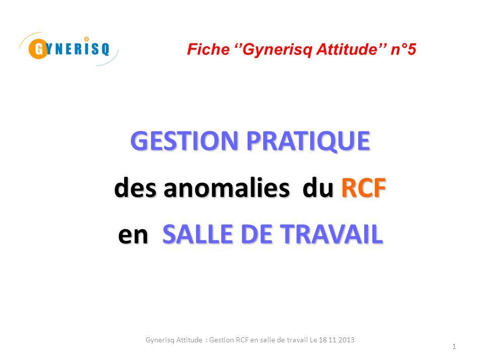 GESTION PRATIQUE des anomalies du RCF en SALLE DE TRAVAIL