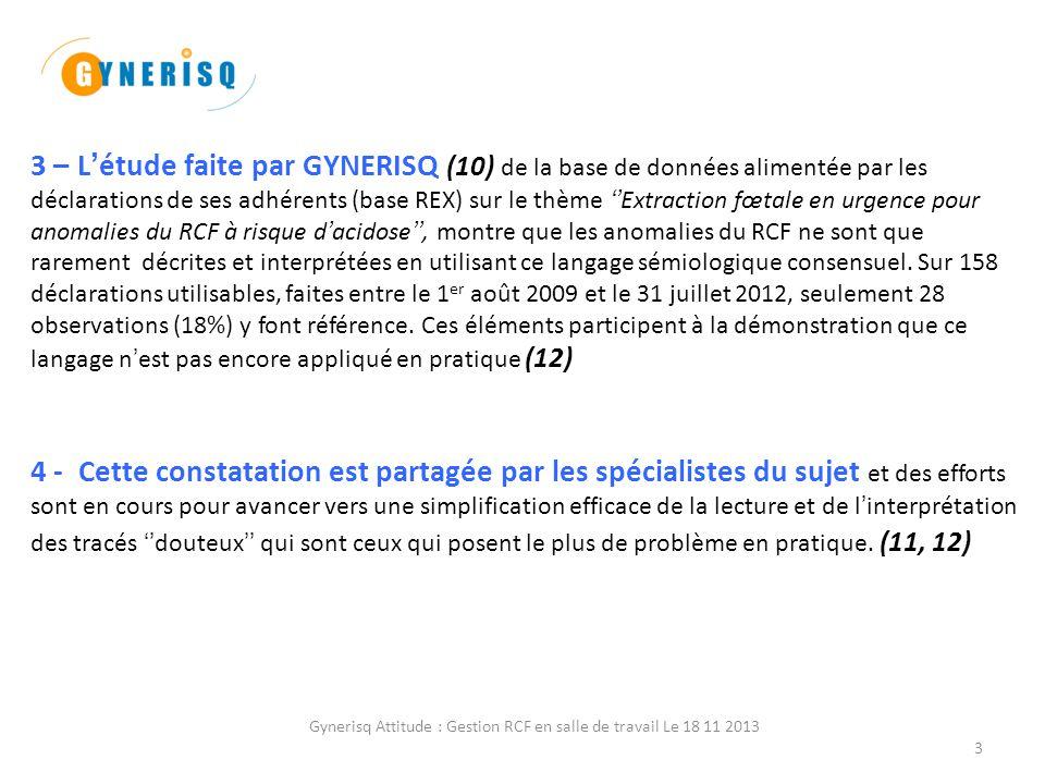 Gynerisq Attitude : Gestion RCF en salle de travail Le 18 11 2013