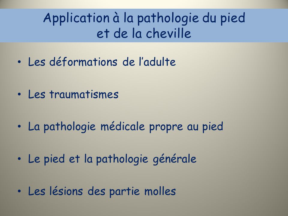 Application à la pathologie du pied et de la cheville
