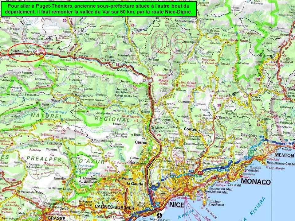 Pour aller à Puget-Théniers, ancienne sous-préfecture située à l'autre bout du département, il faut remonter la vallée du Var sur 60 km, par la route Nice-Digne.