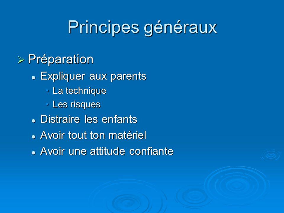 Principes généraux Préparation Expliquer aux parents