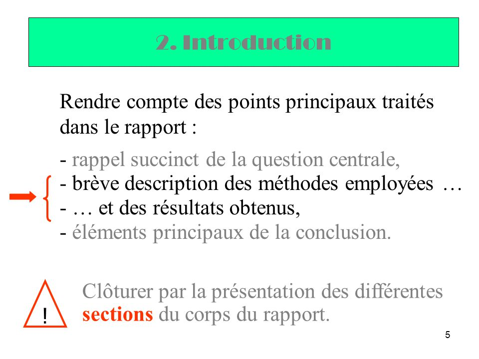 2. Introduction Rendre compte des points principaux traités dans le rapport : rappel succinct de la question centrale,