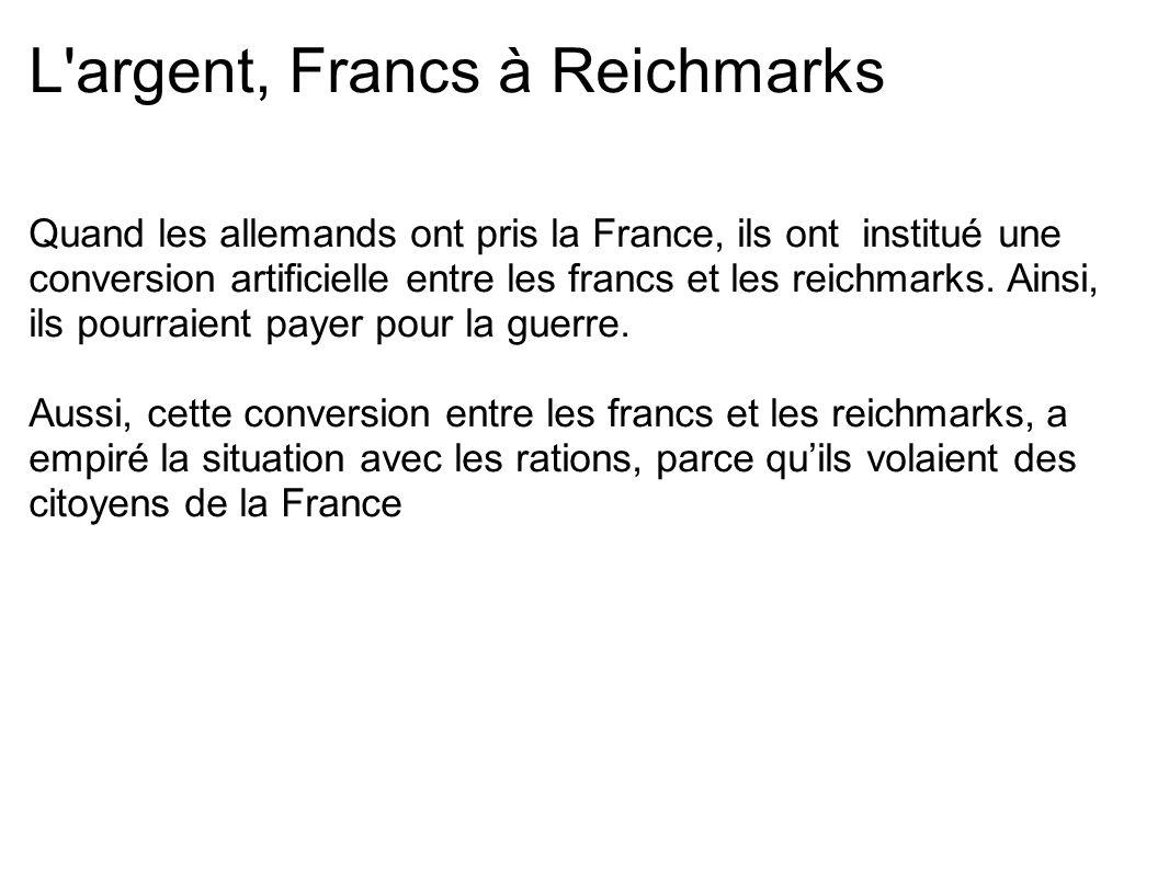 L argent, Francs à Reichmarks