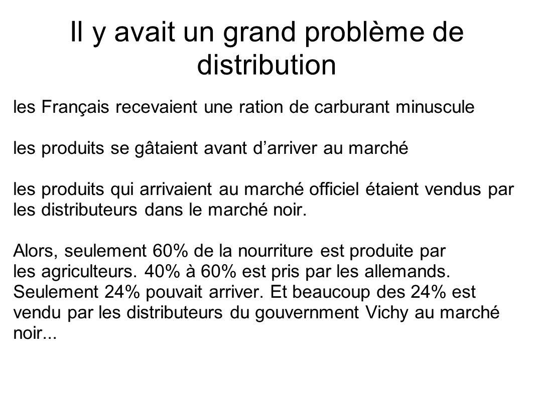 Il y avait un grand problème de distribution