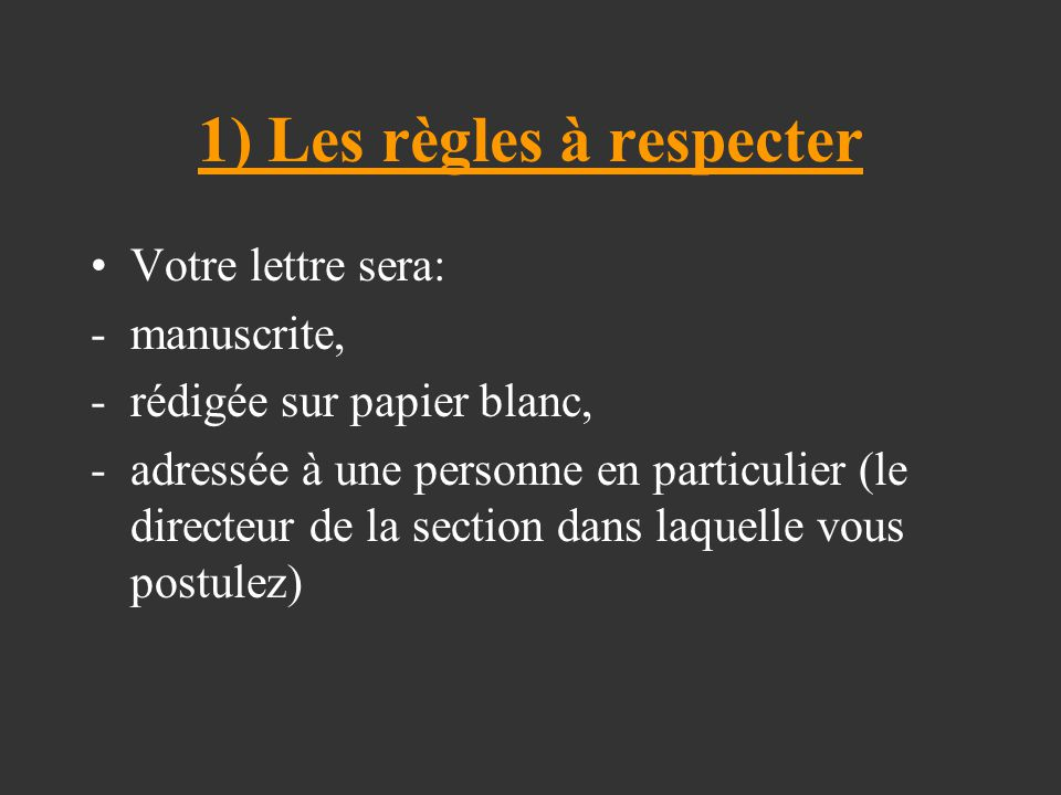 1) Les règles à respecter