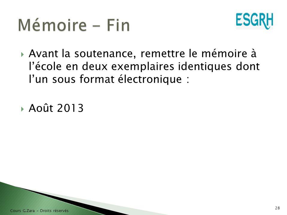 Mémoire - Fin Avant la soutenance, remettre le mémoire à l'école en deux exemplaires identiques dont l'un sous format électronique :