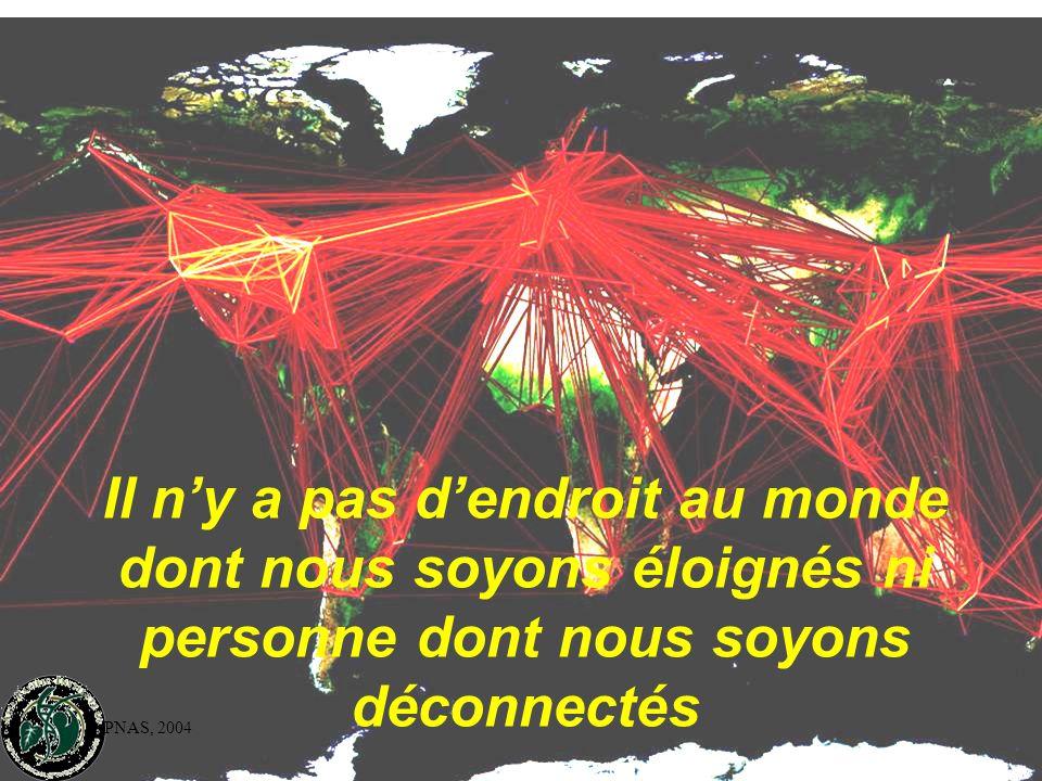Il n'y a pas d'endroit au monde dont nous soyons éloignés ni personne dont nous soyons déconnectés