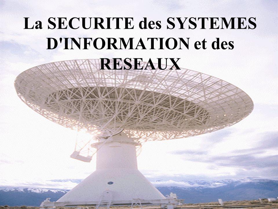 La SECURITE des SYSTEMES D INFORMATION et des RESEAUX