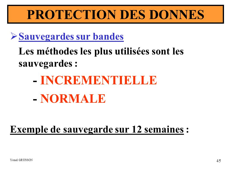 PROTECTION DES DONNES - INCREMENTIELLE - NORMALE