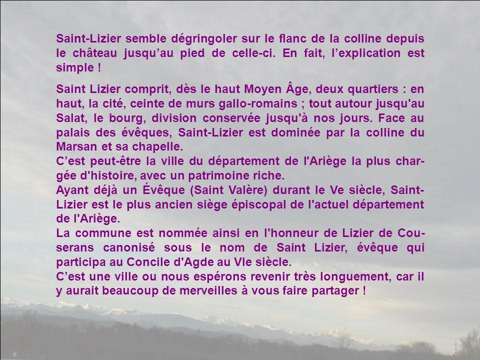 Saint-Lizier semble dégringoler sur le flanc de la colline depuis le château jusqu'au pied de celle-ci. En fait, l'explication est simple !