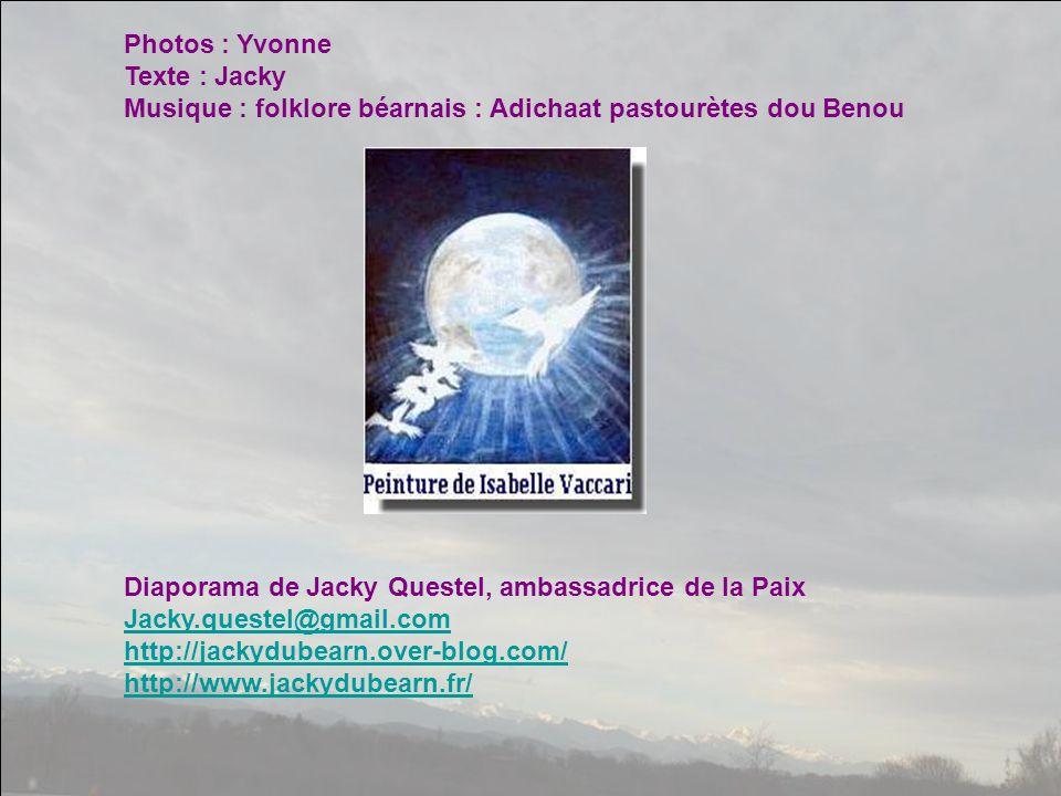 Photos : Yvonne Texte : Jacky Musique : folklore béarnais : Adichaat pastourètes dou Benou