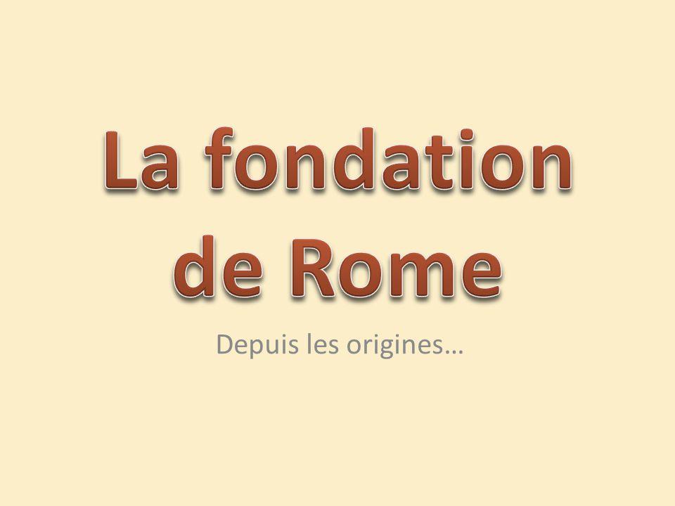 La fondation de Rome Depuis les origines…