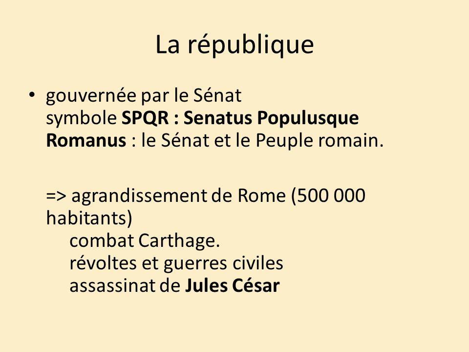 La république gouvernée par le Sénat symbole SPQR : Senatus Populusque Romanus : le Sénat et le Peuple romain.