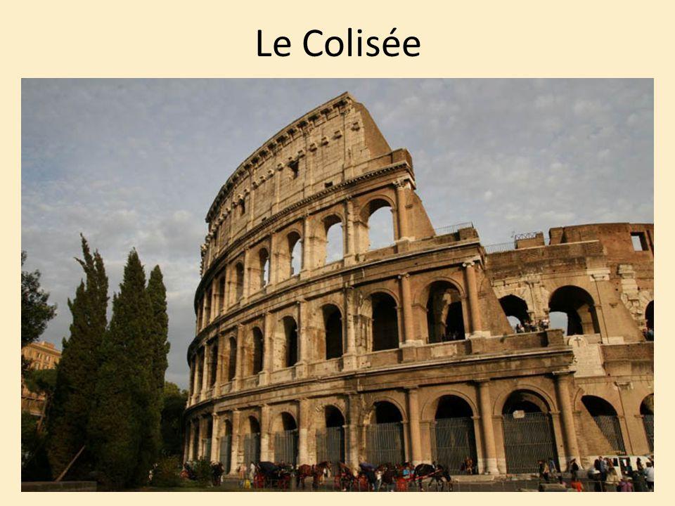 Le Colisée Le Colisée est le plus grand amphithéâtre de Rome.