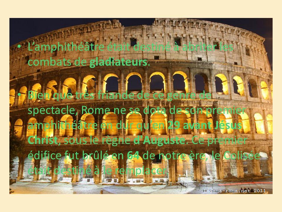 L'amphithéâtre était destiné à abriter les combats de gladiateurs.
