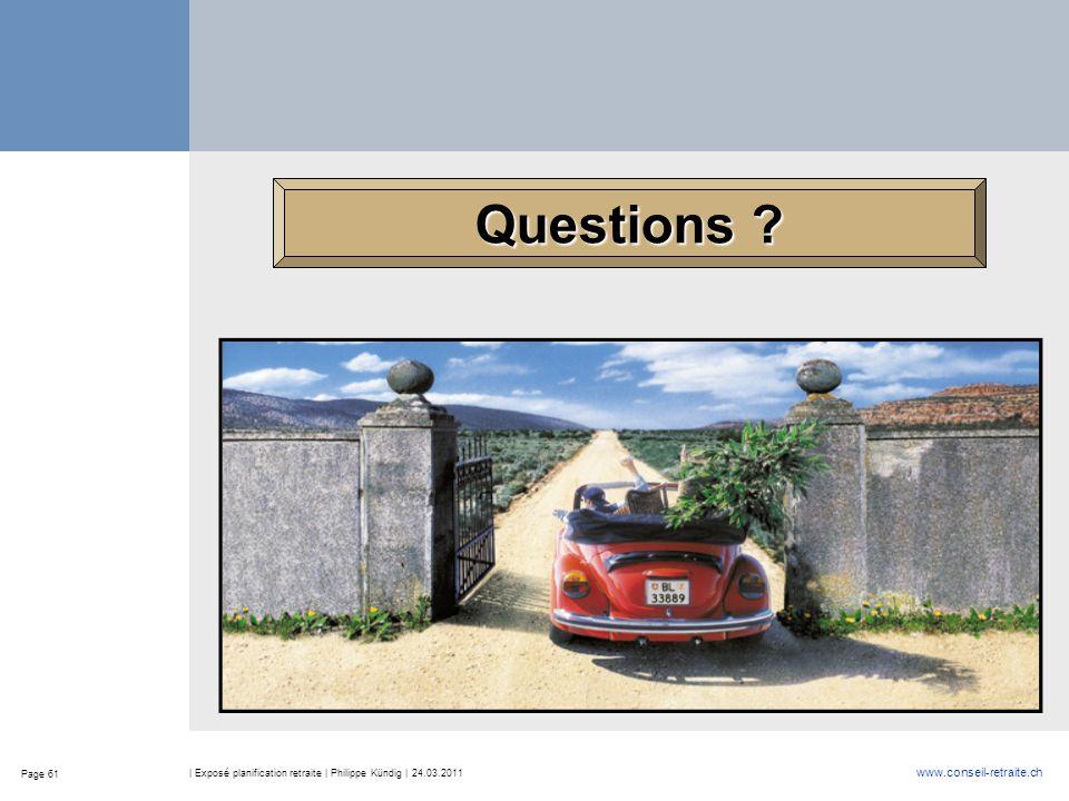 Questions | Exposé planification retraite | Philippe Kündig | 24.03.2011