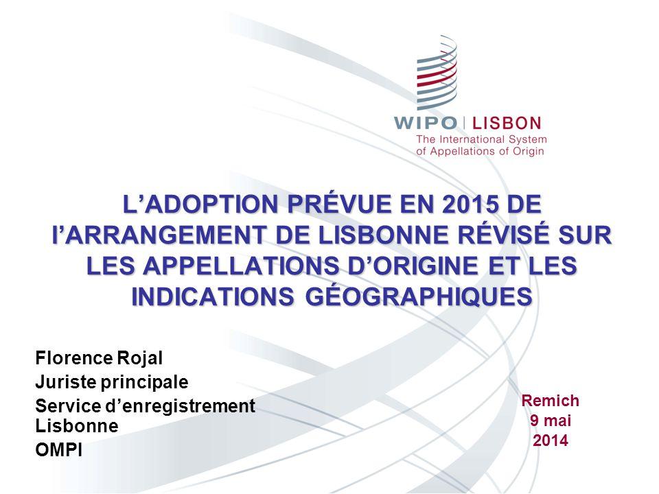 L'ADOPTION PRÉVUE EN 2015 DE l'ARRANGEMENT DE LISBONNE RÉVISÉ SUR LES APPELLATIONS D'ORIGINE ET LES INDICATIONS GÉOGRAPHIQUES