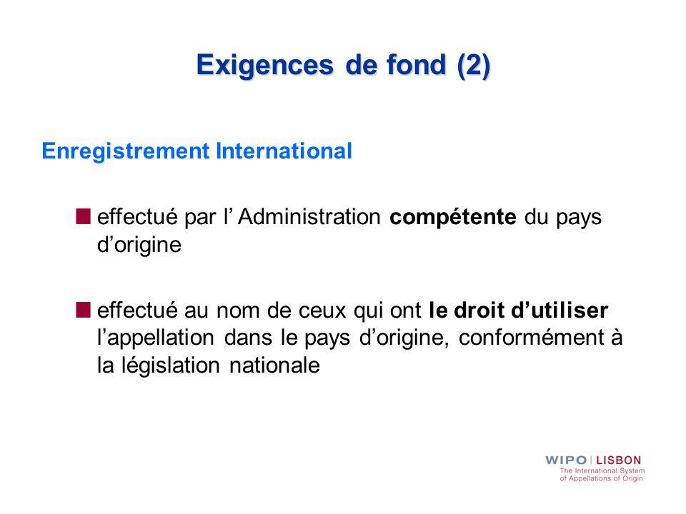 Exigences de fond (2) Enregistrement International
