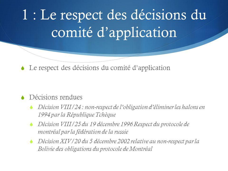 1 : Le respect des décisions du comité d'application
