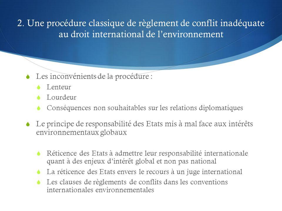 2. Une procédure classique de règlement de conflit inadéquate au droit international de l'environnement