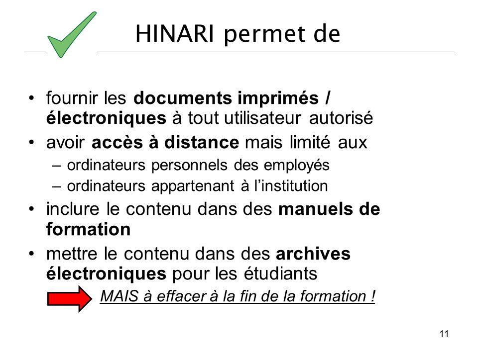 HINARI permet de fournir les documents imprimés / électroniques à tout utilisateur autorisé. avoir accès à distance mais limité aux.