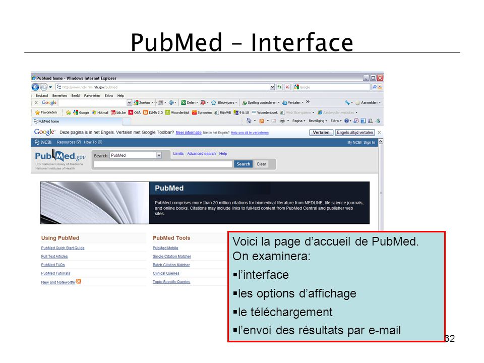 PubMed – Interface Voici la page d'accueil de PubMed. On examinera:
