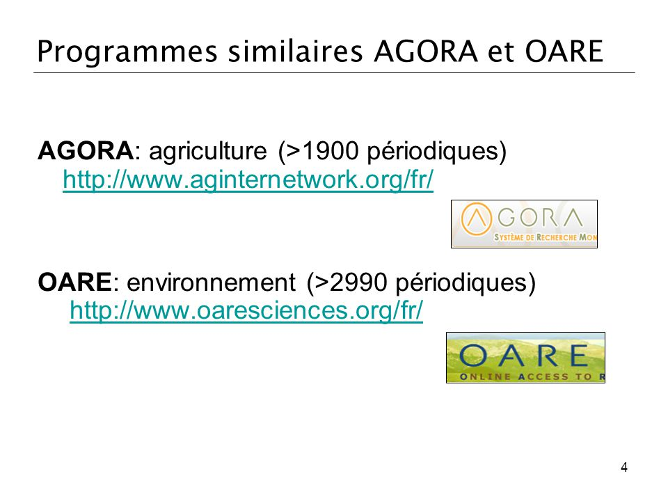 Programmes similaires AGORA et OARE
