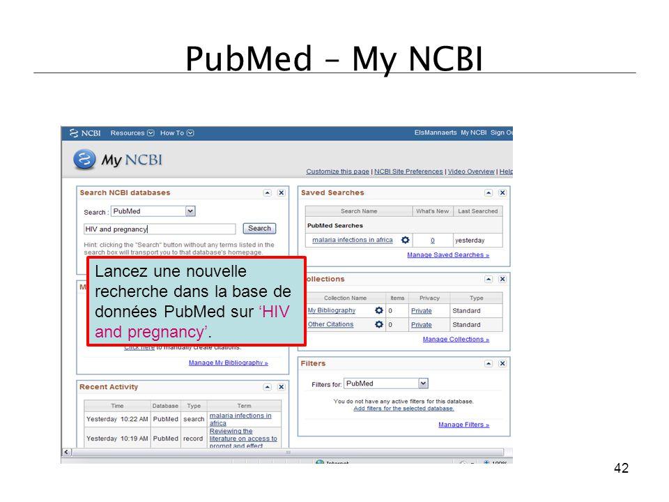 PubMed – My NCBI Lancez une nouvelle recherche dans la base de données PubMed sur 'HIV and pregnancy'.