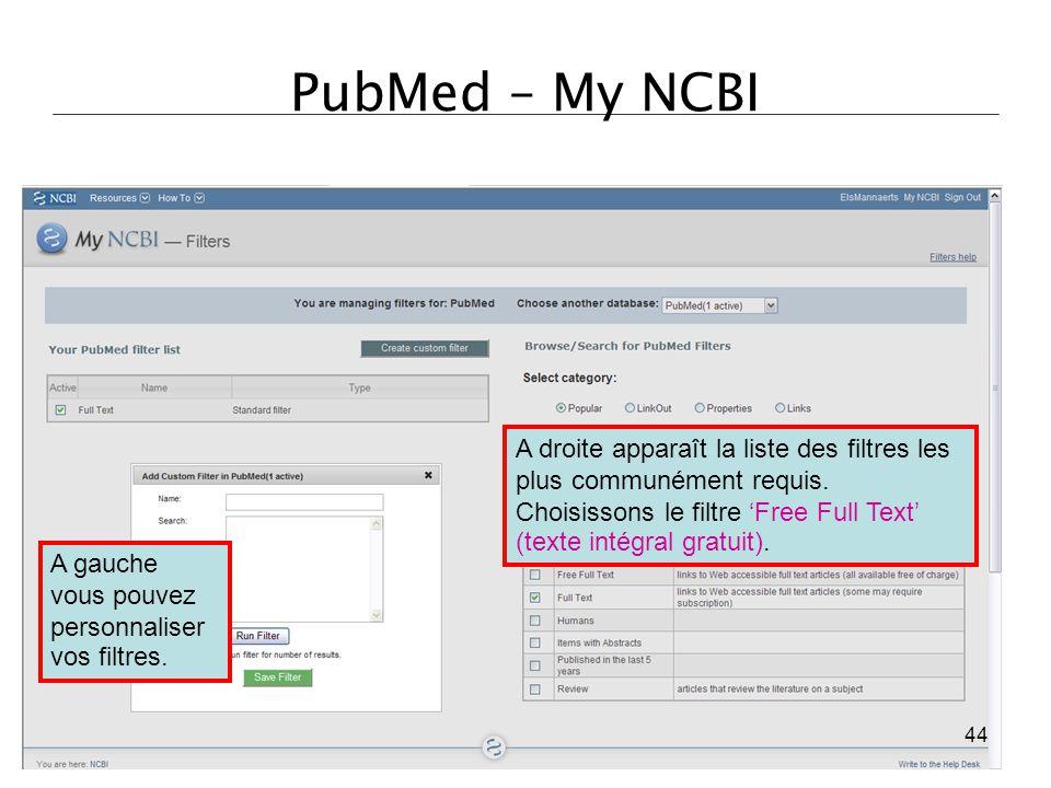 PubMed – My NCBI A droite apparaît la liste des filtres les plus communément requis. Choisissons le filtre 'Free Full Text' (texte intégral gratuit).